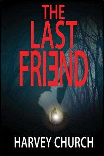 The Last Friend - Harvey Church - Book Cover